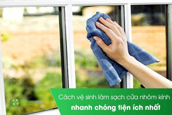 Cách vệ sinh làm sạch cửa nhôm kính nhanh chóng tiện ích nhất
