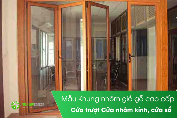 Mẫu Khung nhôm giả gỗ cao cấp - Cửa trượt Cửa nhôm kính,cửa sổ