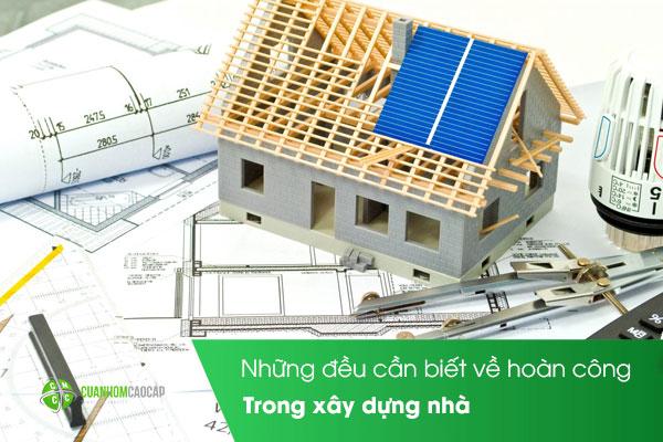 Những đều cần biết về hoàn công trong xây dựng nhà